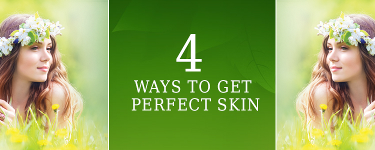 4 ways to get perfect skin